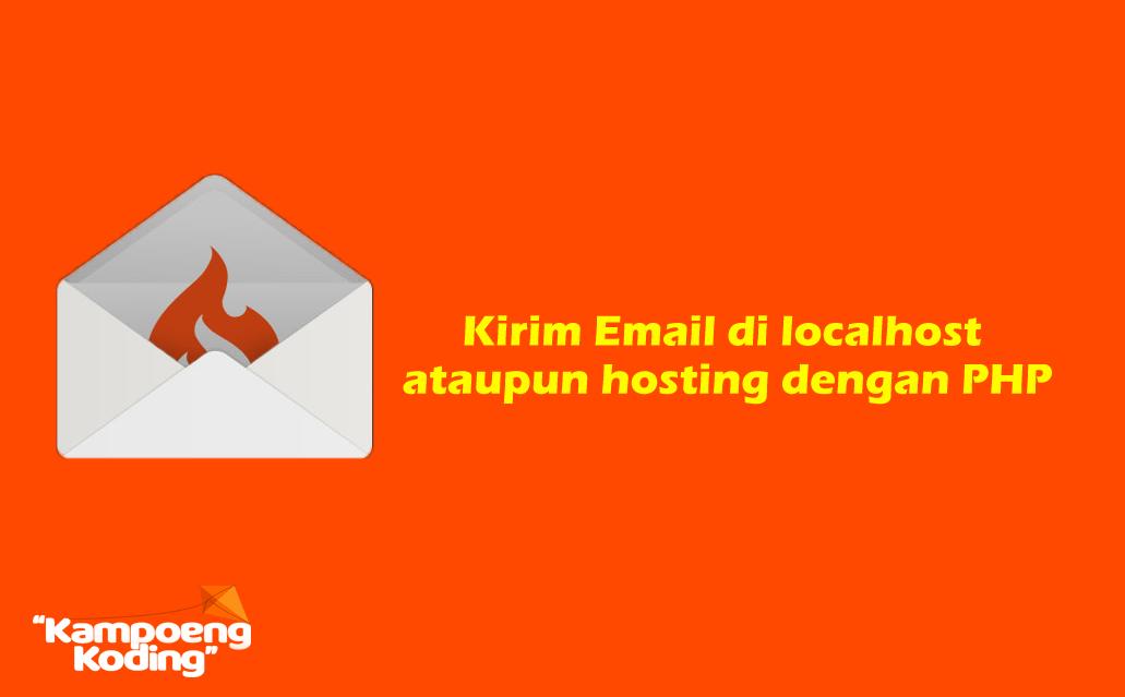 Cara Kirim Email dari Localhost atau Online biasa disebut Hosting