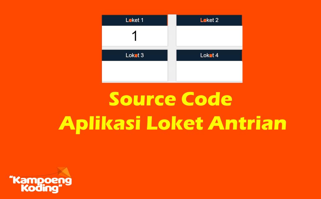 Source Code Aplikasi Loket Antrian Berbasis Web Codeigniter