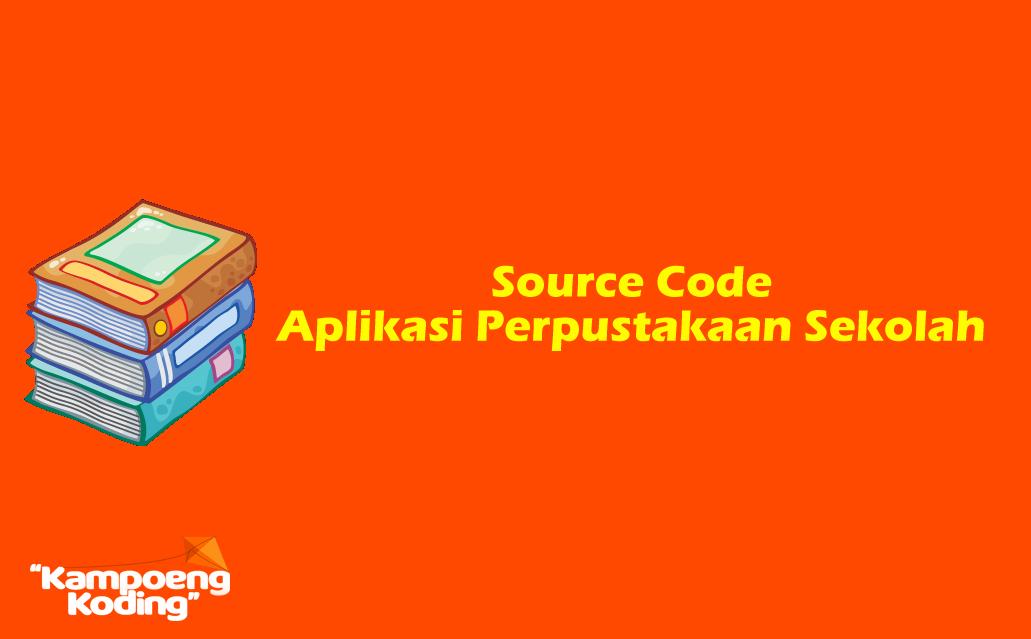 Source Code Aplikasi Perpustakaan Sekolah Berbasis Web Codeigniter