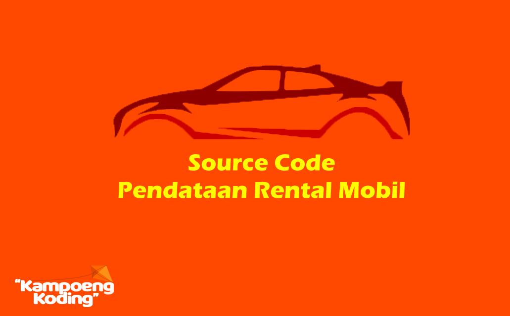 Source Code Aplikasi Pendataan Rental Mobil