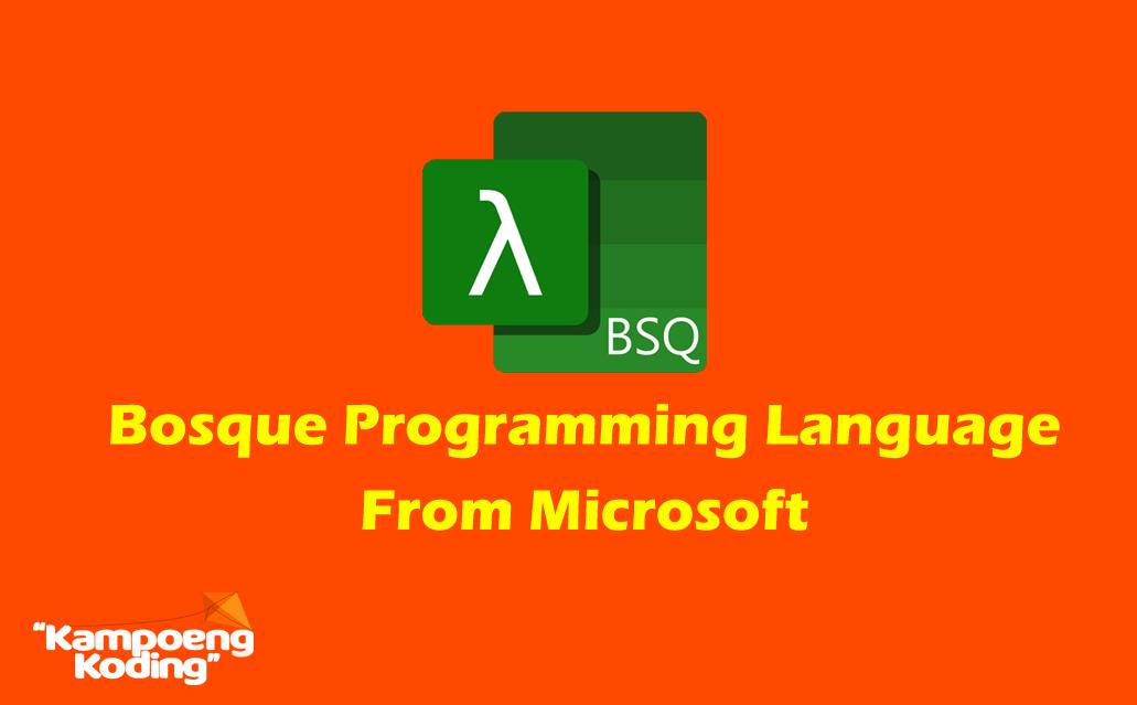 Mengenal Bahasa Pemrograman Bosque dari Microsoft
