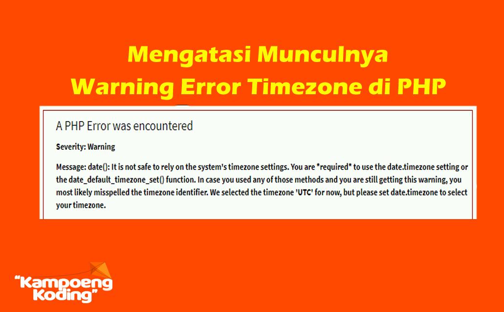 Mengatasi Munculnya Warning Error Timezone di PHP
