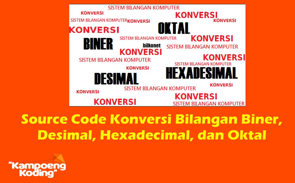 Source Code Konversi Bilangan Biner, Decimal, Hexadecimal, dan Oktal dengan PHP